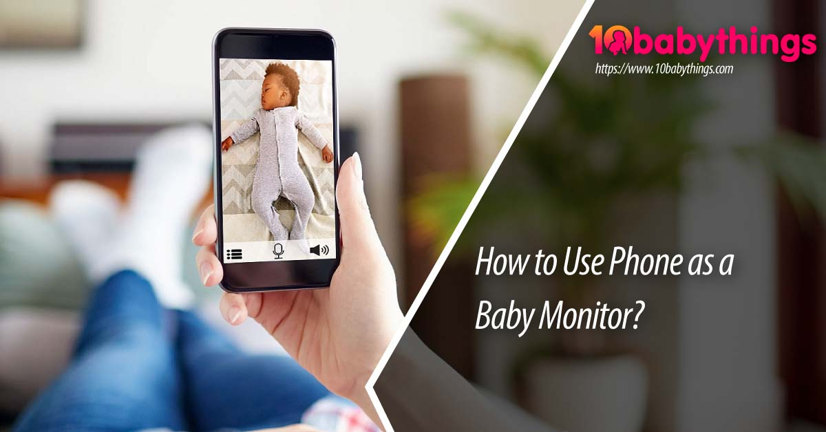 How to Use Phone as a Baby Monitor