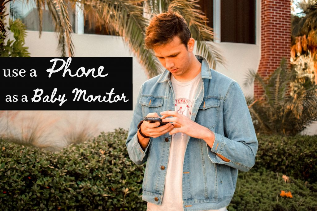How to Use Phone as a Baby Monitor?