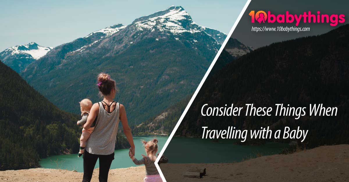 Consider These Things When Travelling with a Baby